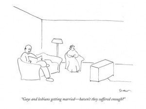 michael-shaw-gays-and-lesbians-getting-married-haven-t-they-suffered-enough-new-yorker-cartoon1-300x225