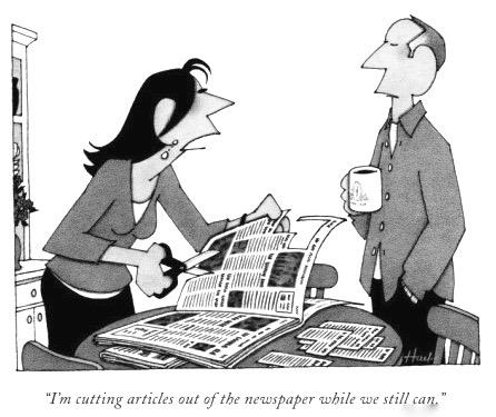 william-haefeli-i-m-cutting-articles-out-of-the-newspaper-while-we-still-can-new-yorker-cartoon (1)
